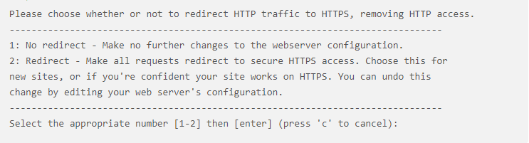Let's Encrypt - Please choose whether or not to redirect HTTP traffic to HTTPS, removing HTTP access.